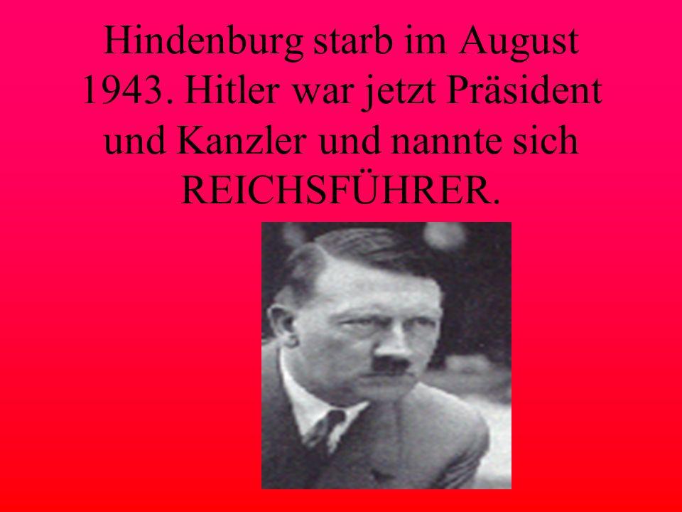 Hindenburg starb im August 1943.