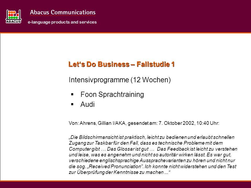 Lets Do Business – Fallstudie 1 Intensivprogramme (12 Wochen) Von: Ahrens, Gillian I/AKA, gesendet am: 7. Oktober 2002, 10:40 Uhr: Die Bildschirmansic