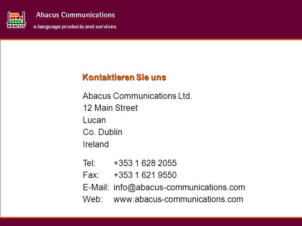 Kontaktieren Sie uns Abacus Communications Ltd. 12 Main Street Lucan Co. Dublin Ireland +353 1 628 2055 +353 1 621 9550 info@abacus-communications.com