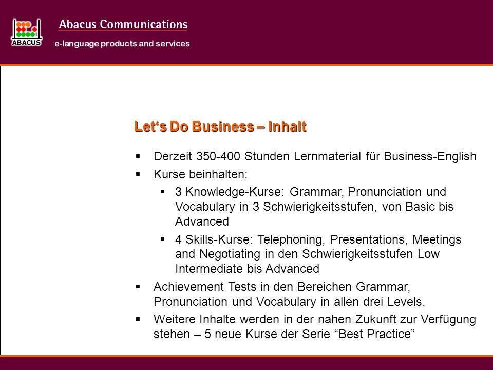 Derzeit 350-400 Stunden Lernmaterial für Business-English Kurse beinhalten: 3 Knowledge-Kurse: Grammar, Pronunciation und Vocabulary in 3 Schwierigkei