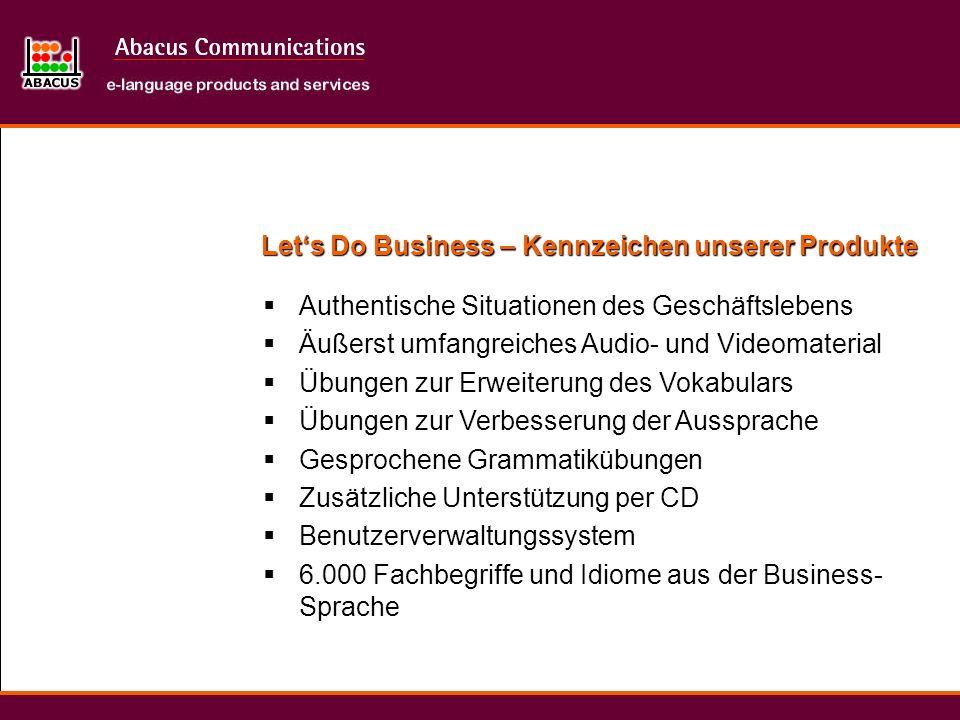Authentische Situationen des Geschäftslebens Äußerst umfangreiches Audio- und Videomaterial Übungen zur Erweiterung des Vokabulars Übungen zur Verbess