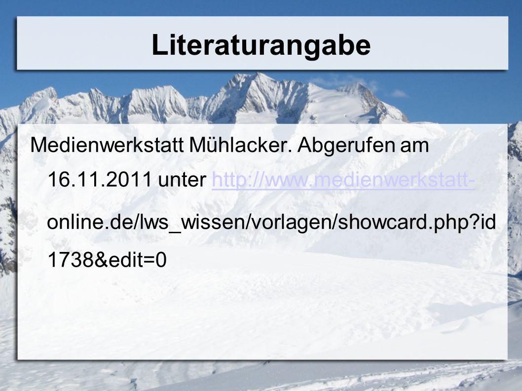 Literaturangabe Medienwerkstatt Mühlacker. Abgerufen am 16.11.2011 unter http://www.medienwerkstatt-http://www.medienwerkstatt- online.de/lws_wissen/v