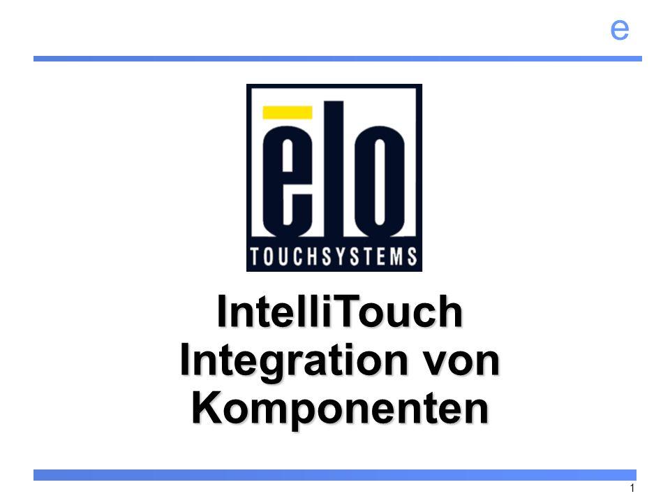 e 2 Integration IntelliTouch - Überblick Auspacken des Touchscreens Anpassung des Touchscreens auf den Monitor Transducer-Freiraum und -Schutz Hinweise zum Blendendesign Befestigung des Touchscreens Schritte zur Abdichtung Installation des Kontrollers Diagnose LED Diagnose-Programm - COMDUMP