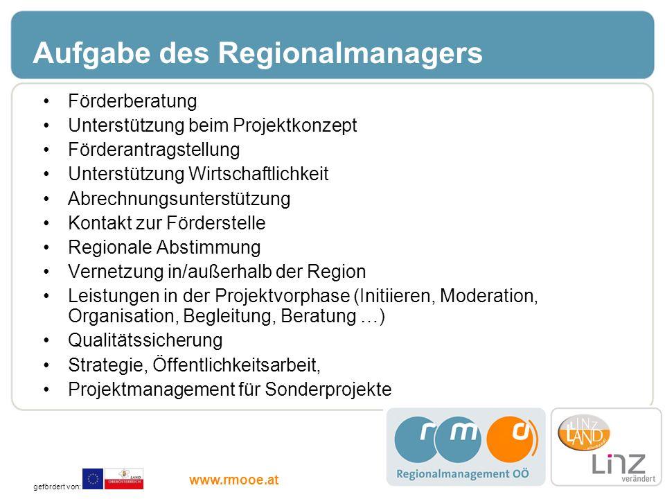 Aufgabe des Regionalmanagers Förderberatung Unterstützung beim Projektkonzept Förderantragstellung Unterstützung Wirtschaftlichkeit Abrechnungsunterst