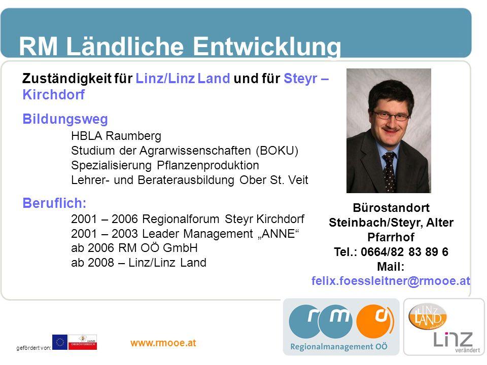 RM Ländliche Entwicklung Zuständigkeit für Linz/Linz Land und für Steyr – Kirchdorf Bildungsweg HBLA Raumberg Studium der Agrarwissenschaften (BOKU) S