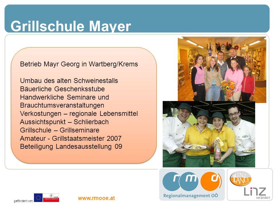 Grillschule Mayer Betrieb Mayr Georg in Wartberg/Krems Umbau des alten Schweinestalls Bäuerliche Geschenksstube Handwerkliche Seminare und Brauchtumsv