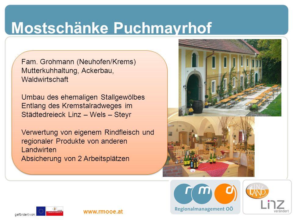 Mostschänke Puchmayrhof Fam. Grohmann (Neuhofen/Krems) Mutterkuhhaltung, Ackerbau, Waldwirtschaft Umbau des ehemaligen Stallgewölbes Entlang des Krems