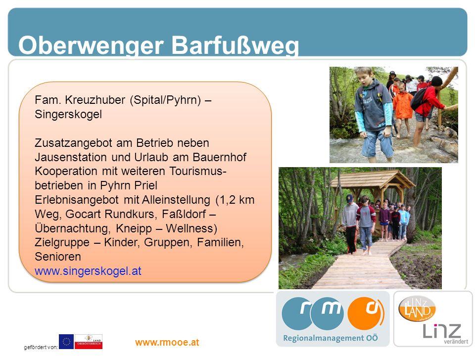 Oberwenger Barfußweg Fam. Kreuzhuber (Spital/Pyhrn) – Singerskogel Zusatzangebot am Betrieb neben Jausenstation und Urlaub am Bauernhof Kooperation mi