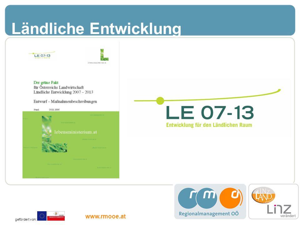 Ländliche Entwicklung gefördert von: www.rmooe.at