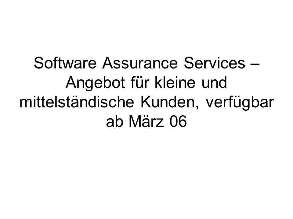Software Assurance Services – Angebot für kleine und mittelständische Kunden, verfügbar ab März 06