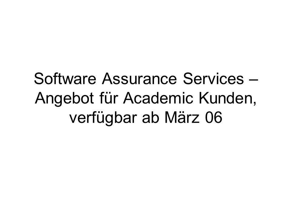 Software Assurance Services – Angebot für Academic Kunden, verfügbar ab März 06