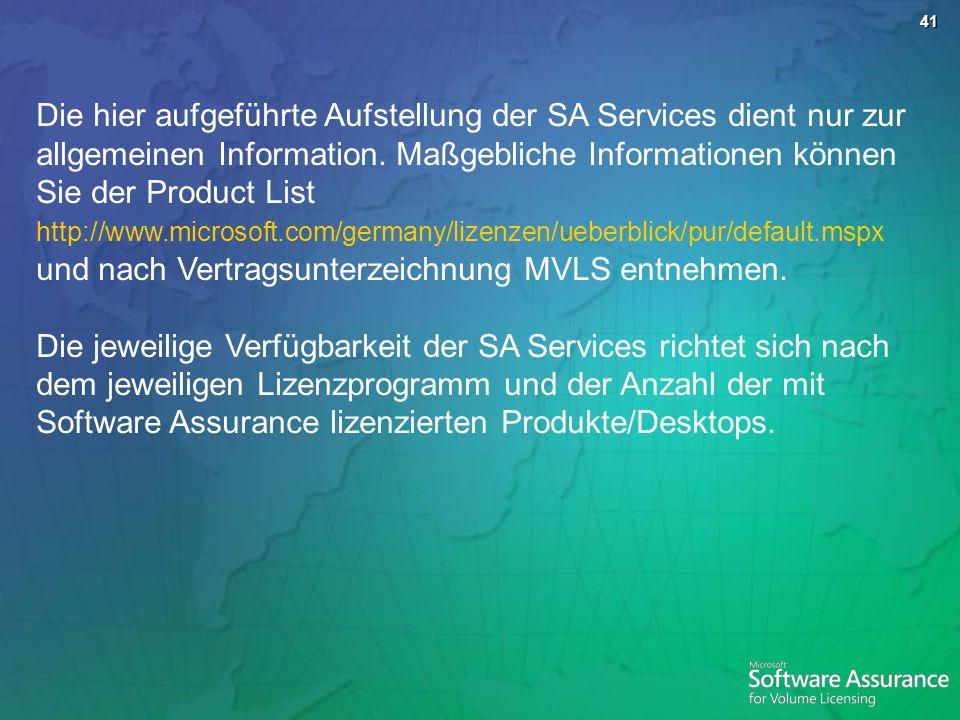 41 Die hier aufgeführte Aufstellung der SA Services dient nur zur allgemeinen Information. Maßgebliche Informationen können Sie der Product List http: