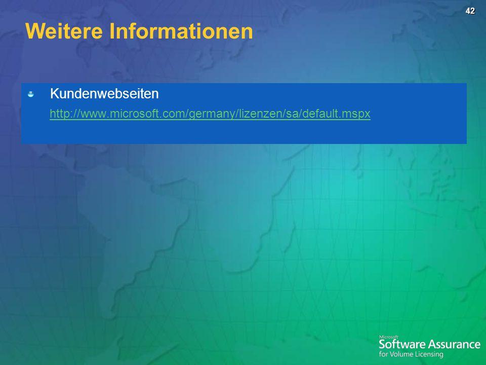42 Kundenwebseiten http://www.microsoft.com/germany/lizenzen/sa/default.mspx Weitere Informationen