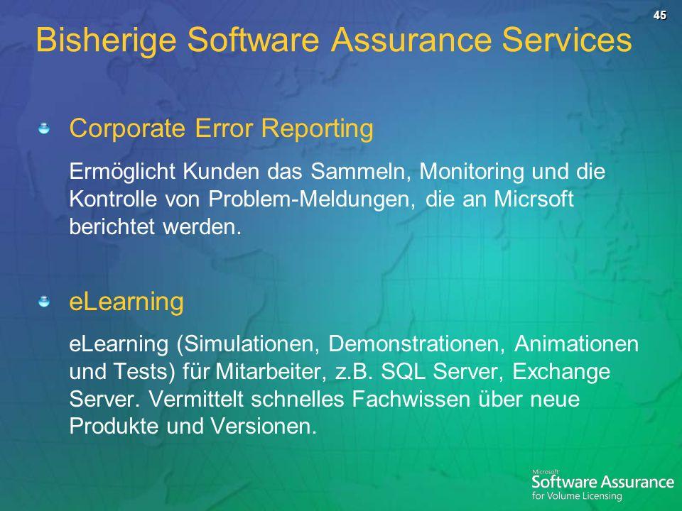45 Corporate Error Reporting Ermöglicht Kunden das Sammeln, Monitoring und die Kontrolle von Problem-Meldungen, die an Micrsoft berichtet werden. eLea