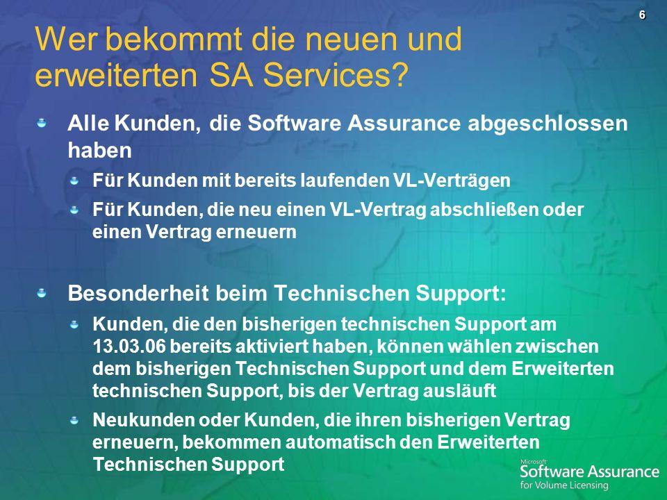 6 Wer bekommt die neuen und erweiterten SA Services? Alle Kunden, die Software Assurance abgeschlossen haben Für Kunden mit bereits laufenden VL-Vertr