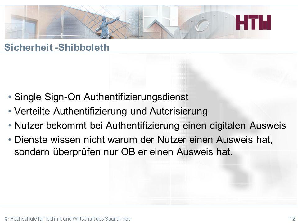 Sicherheit -Shibboleth Single Sign-On Authentifizierungsdienst Verteilte Authentifizierung und Autorisierung Nutzer bekommt bei Authentifizierung eine