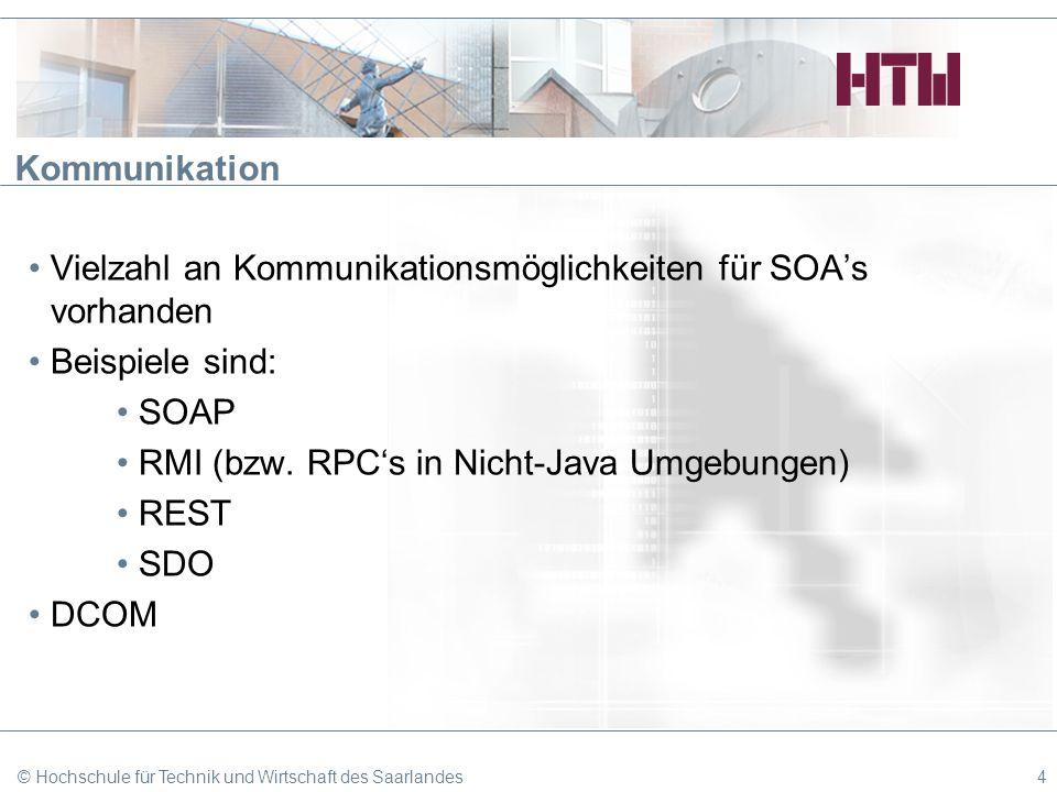 Kommunikation Vielzahl an Kommunikationsmöglichkeiten für SOAs vorhanden Beispiele sind: SOAP RMI (bzw. RPCs in Nicht-Java Umgebungen) REST SDO DCOM ©