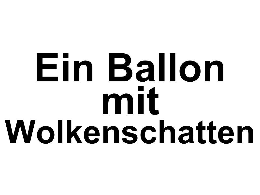 Ein Ballon mit Wolkenschatten