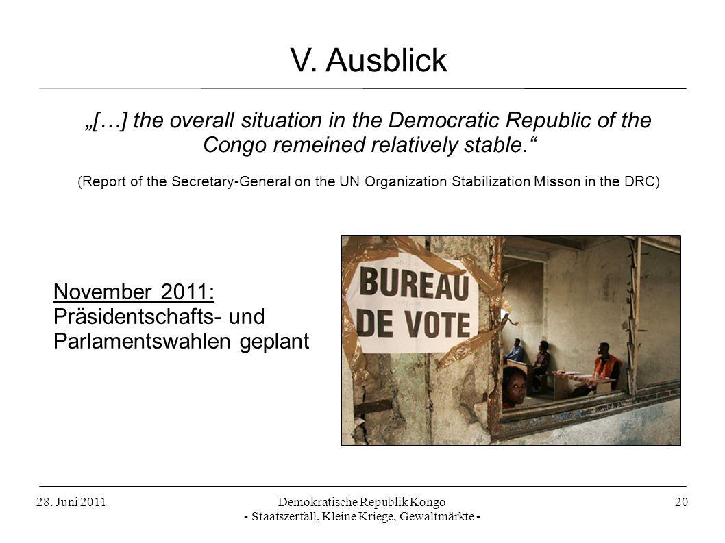 28. Juni 2011Demokratische Republik Kongo - Staatszerfall, Kleine Kriege, Gewaltmärkte - 20 V. Ausblick […] the overall situation in the Democratic Re
