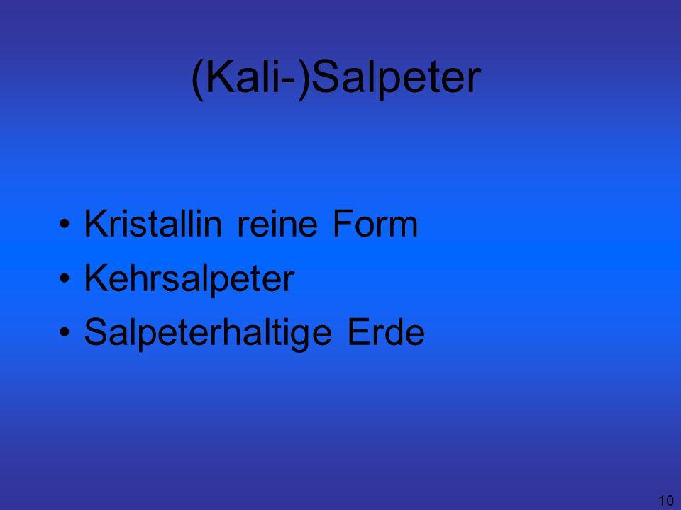 10 (Kali-)Salpeter Kristallin reine Form Kehrsalpeter Salpeterhaltige Erde