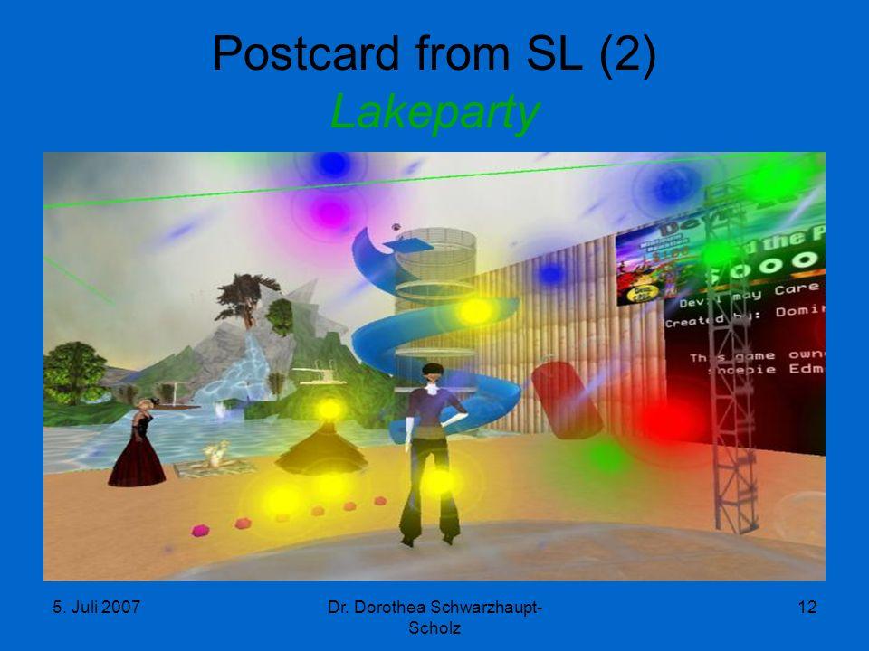 5. Juli 2007Dr. Dorothea Schwarzhaupt- Scholz 12 Postcard from SL (2) Lakeparty