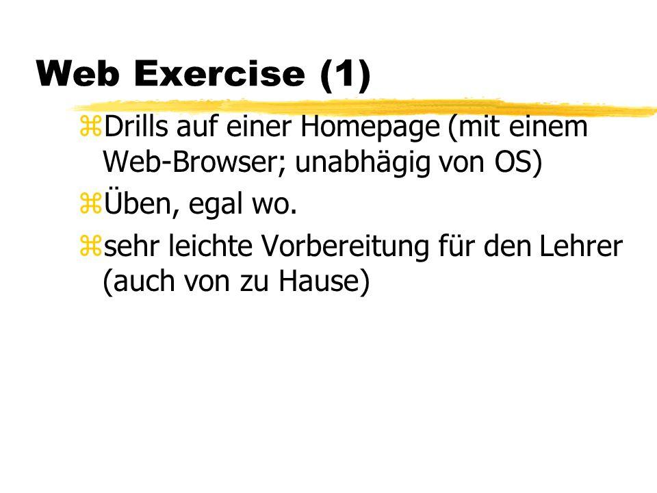 WebExercise & WebSendReport zautonomes Lernen außerhalb des Unterrichts (sowohl auf dem Campus, als auch zu Hause) zHausaufgaben zLernen mit dem Lehrer im Klassenzimmer