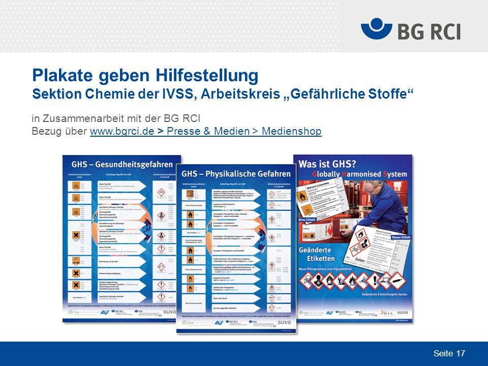 Seite 17 Sektion Plakate geben Hilfestellung Sektion Chemie der IVSS, Arbeitskreis Gefährliche Stoffe in Zusammenarbeit mit der BG RCI Bezug über www.
