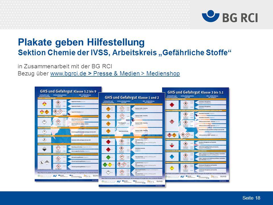 Seite 18 Plakate geben Hilfestellung Sektion Chemie der IVSS, Arbeitskreis Gefährliche Stoffe in Zusammenarbeit mit der BG RCI Bezug über www.bgrci.de