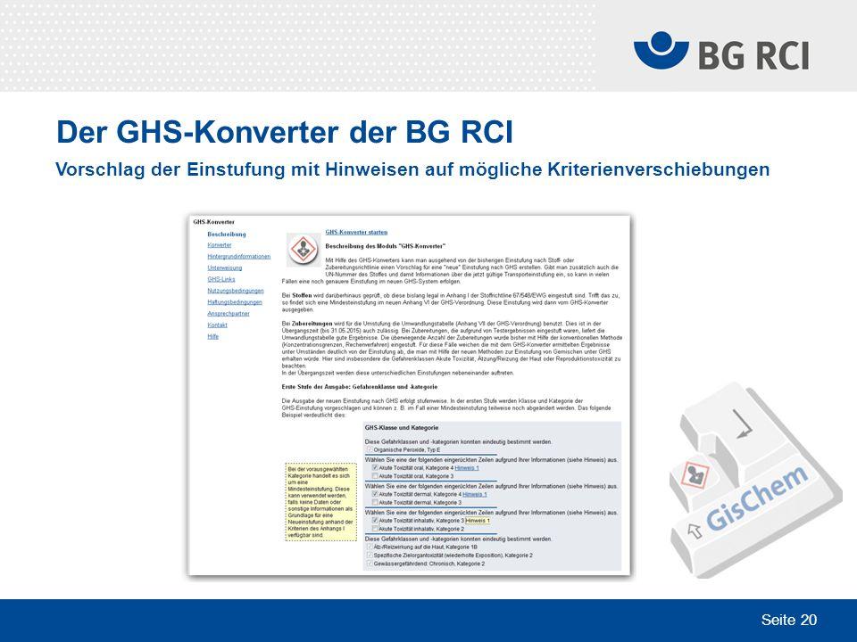 Seite 20 Der GHS-Konverter der BG RCI Vorschlag der Einstufung mit Hinweisen auf mögliche Kriterienverschiebungen