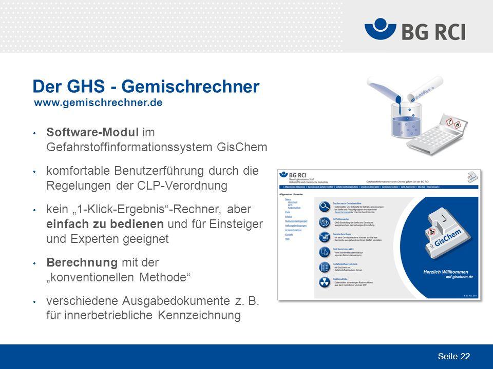 Seite 22 Der GHS - Gemischrechner www.gemischrechner.de Software-Modul im Gefahrstoffinformationssystem GisChem komfortable Benutzerführung durch die