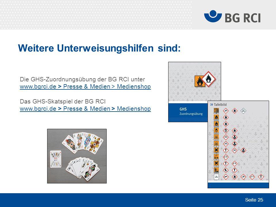 Seite 25 Weitere Unterweisungshilfen sind: Die GHS-Zuordnungsübung der BG RCI unter www.bgrci.de > Presse & Medien > Medienshop Das GHS-Skatspiel der