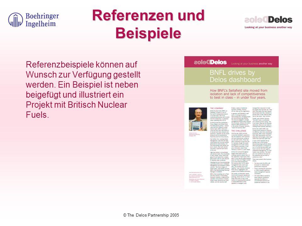© The Delos Partnership 2005 Referenzen und Beispiele Referenzbeispiele können auf Wunsch zur Verfügung gestellt werden. Ein Beispiel ist neben beigef