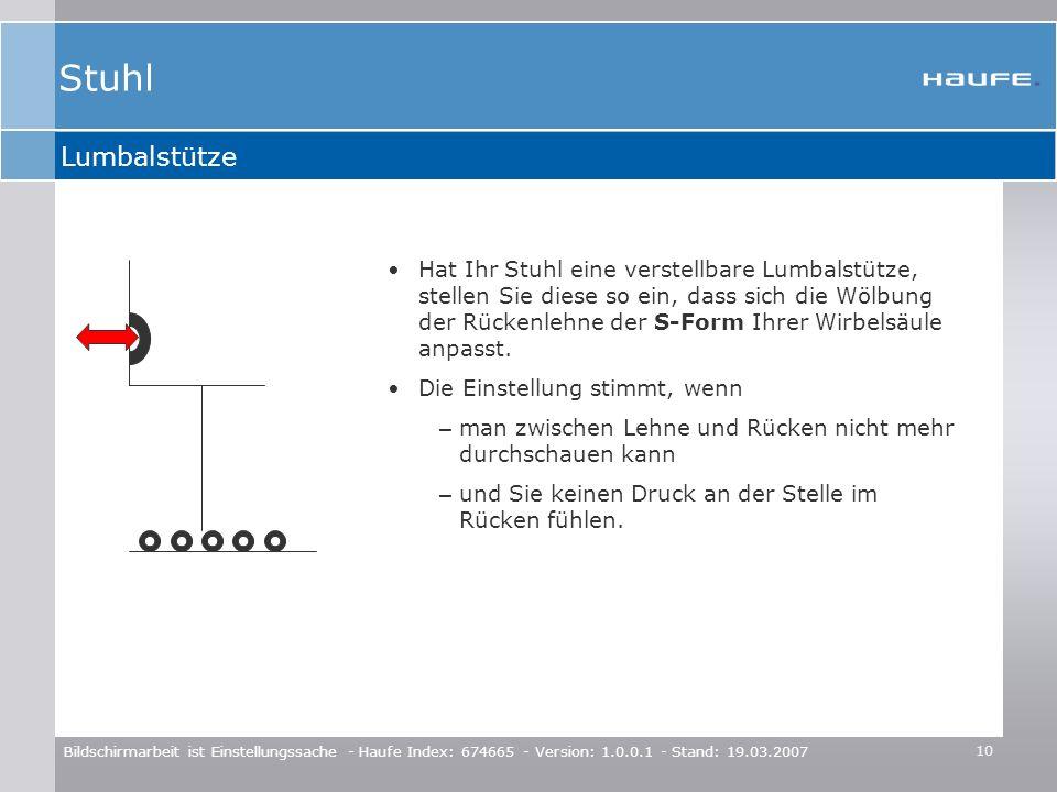 10 Bildschirmarbeit ist Einstellungssache - Haufe Index: 674665 - Version: 1.0.0.1 - Stand: 19.03.2007 Lumbalstütze Hat Ihr Stuhl eine verstellbare Lu
