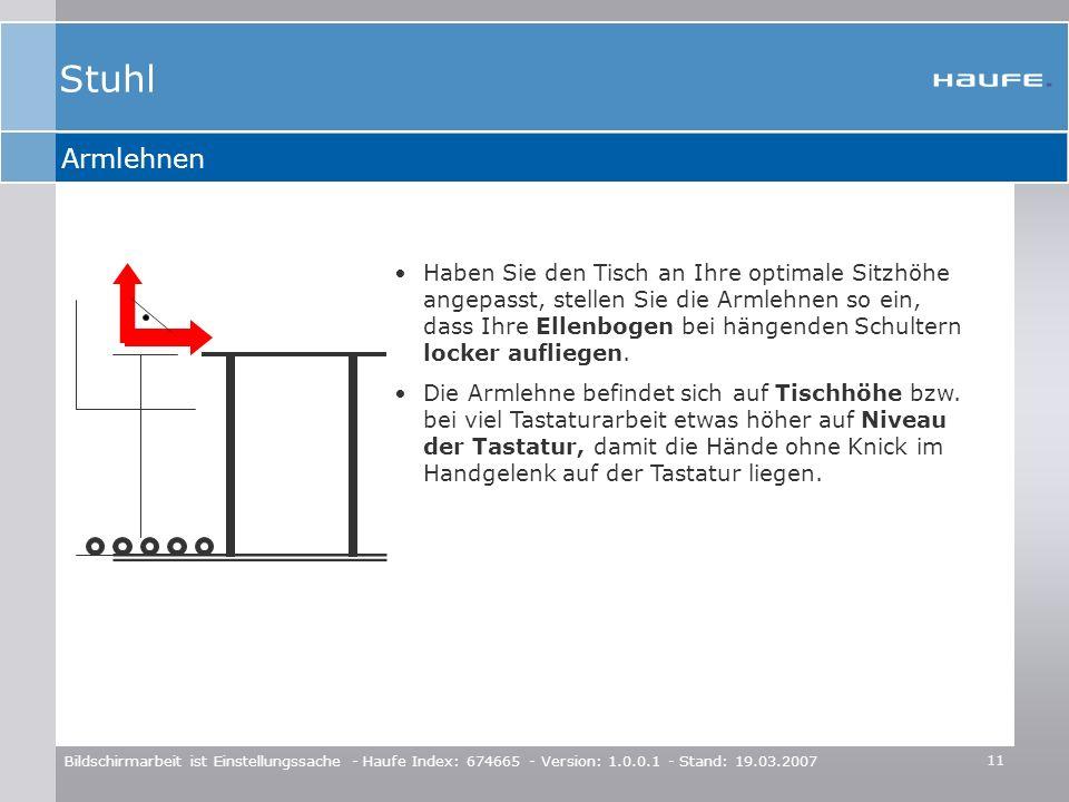 11 Bildschirmarbeit ist Einstellungssache - Haufe Index: 674665 - Version: 1.0.0.1 - Stand: 19.03.2007 Armlehnen Haben Sie den Tisch an Ihre optimale