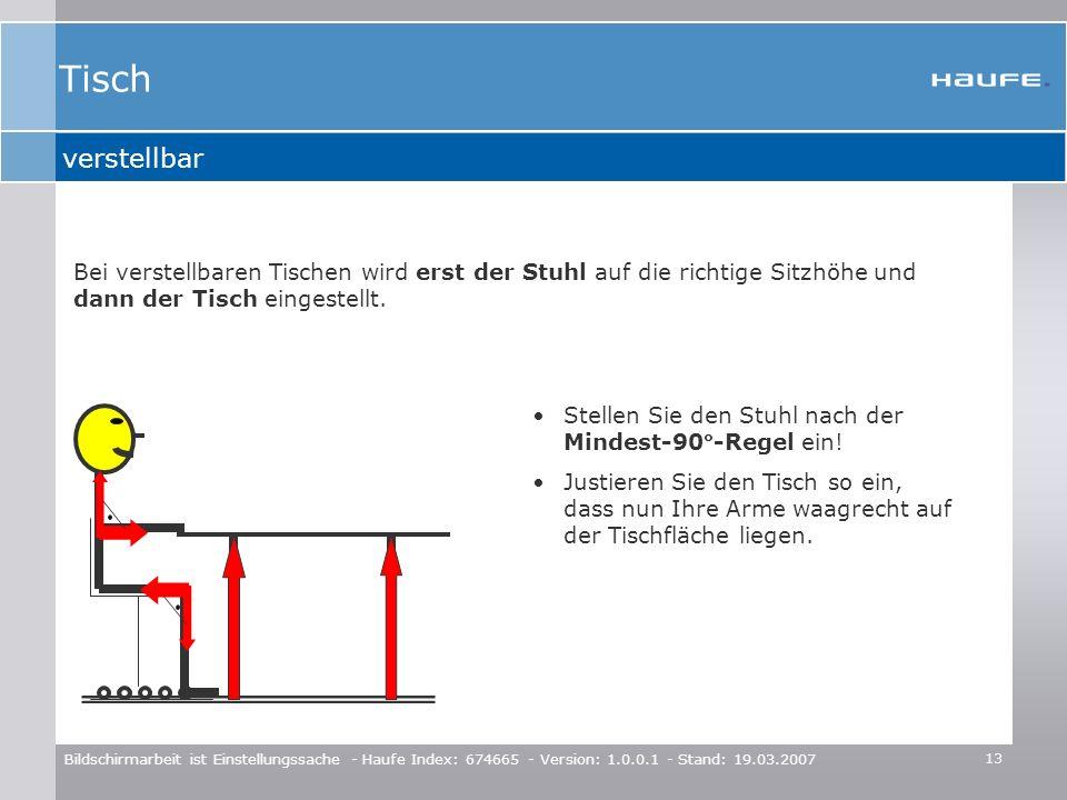 13 Bildschirmarbeit ist Einstellungssache - Haufe Index: 674665 - Version: 1.0.0.1 - Stand: 19.03.2007 verstellbar Bei verstellbaren Tischen wird erst