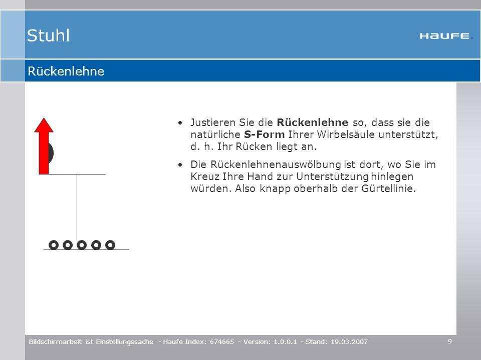 9 Bildschirmarbeit ist Einstellungssache - Haufe Index: 674665 - Version: 1.0.0.1 - Stand: 19.03.2007 Rückenlehne Justieren Sie die Rückenlehne so, da