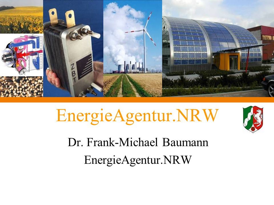 EnergieAgentur.NRW Dr. Frank-Michael Baumann EnergieAgentur.NRW