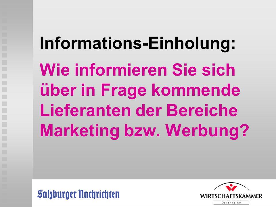 Informations-Einholung: Wie informieren Sie sich über in Frage kommende Lieferanten der Bereiche Marketing bzw. Werbung?