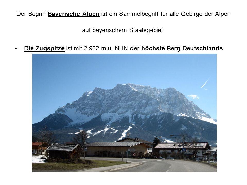 Der Begriff Bayerische Alpen ist ein Sammelbegriff für alle Gebirge der Alpen auf bayerischem Staatsgebiet. Die Zugspitze ist mit 2.962 m ü. NHN der h