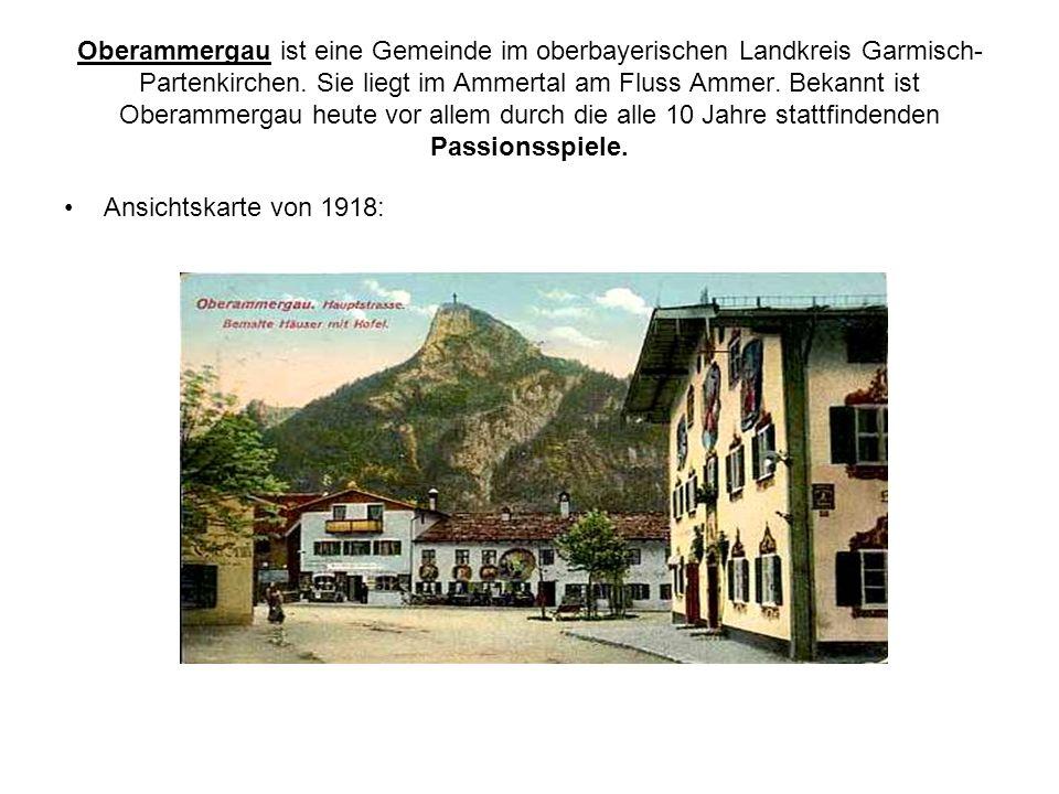 Oberammergau ist eine Gemeinde im oberbayerischen Landkreis Garmisch- Partenkirchen. Sie liegt im Ammertal am Fluss Ammer. Bekannt ist Oberammergau he