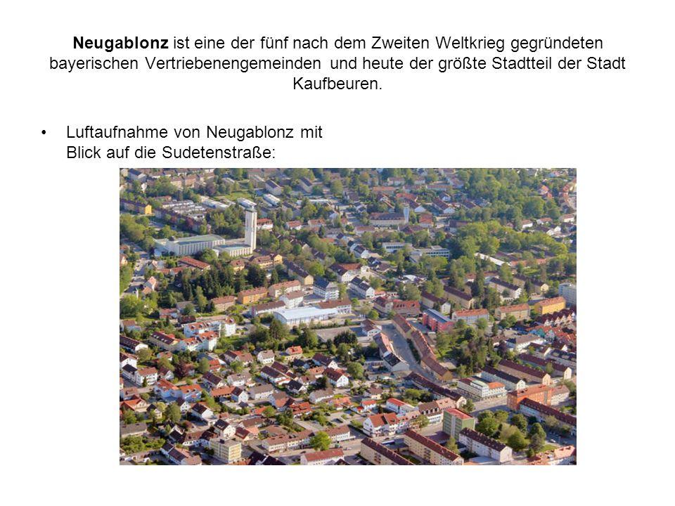 Neugablonz ist eine der fünf nach dem Zweiten Weltkrieg gegründeten bayerischen Vertriebenengemeinden und heute der größte Stadtteil der Stadt Kaufbeu