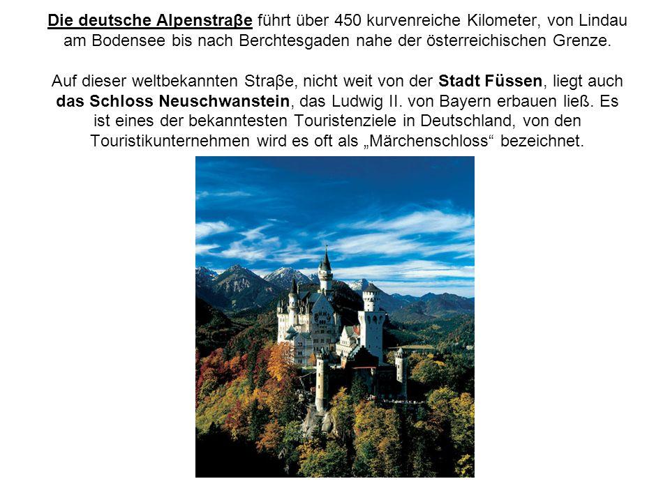 Die deutsche Alpenstraβe führt über 450 kurvenreiche Kilometer, von Lindau am Bodensee bis nach Berchtesgaden nahe der österreichischen Grenze.
