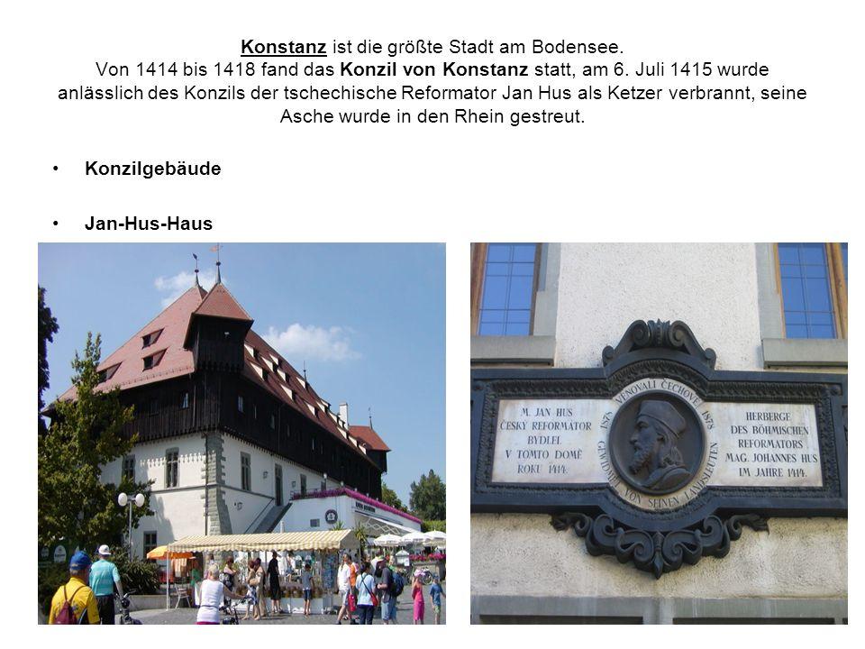 Konstanz ist die größte Stadt am Bodensee. Von 1414 bis 1418 fand das Konzil von Konstanz statt, am 6. Juli 1415 wurde anlässlich des Konzils der tsch