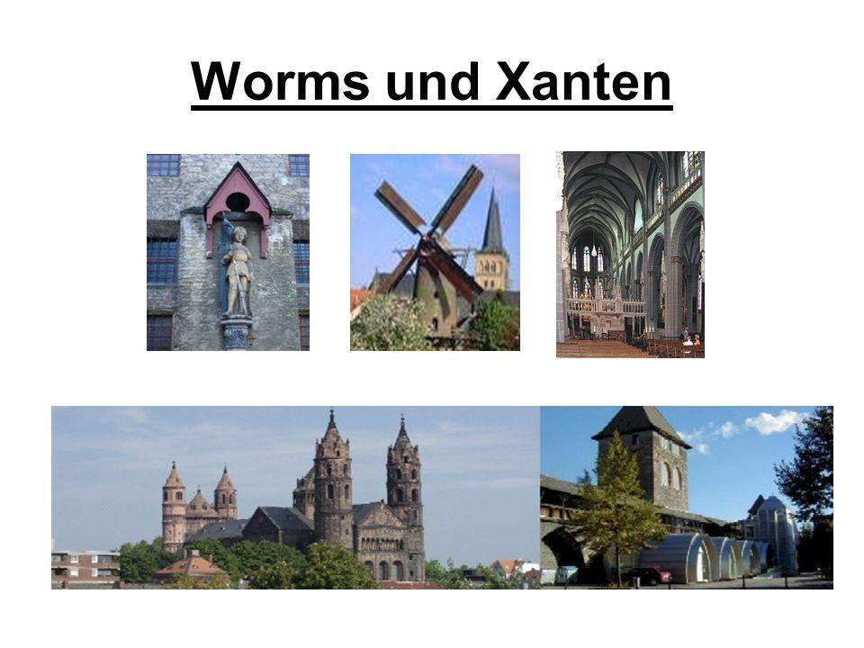 Worms und Xanten