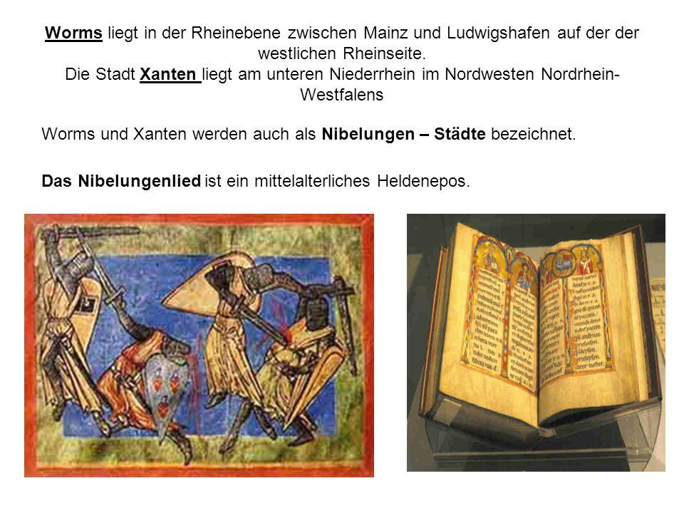 Worms liegt in der Rheinebene zwischen Mainz und Ludwigshafen auf der der westlichen Rheinseite. Die Stadt Xanten liegt am unteren Niederrhein im Nord