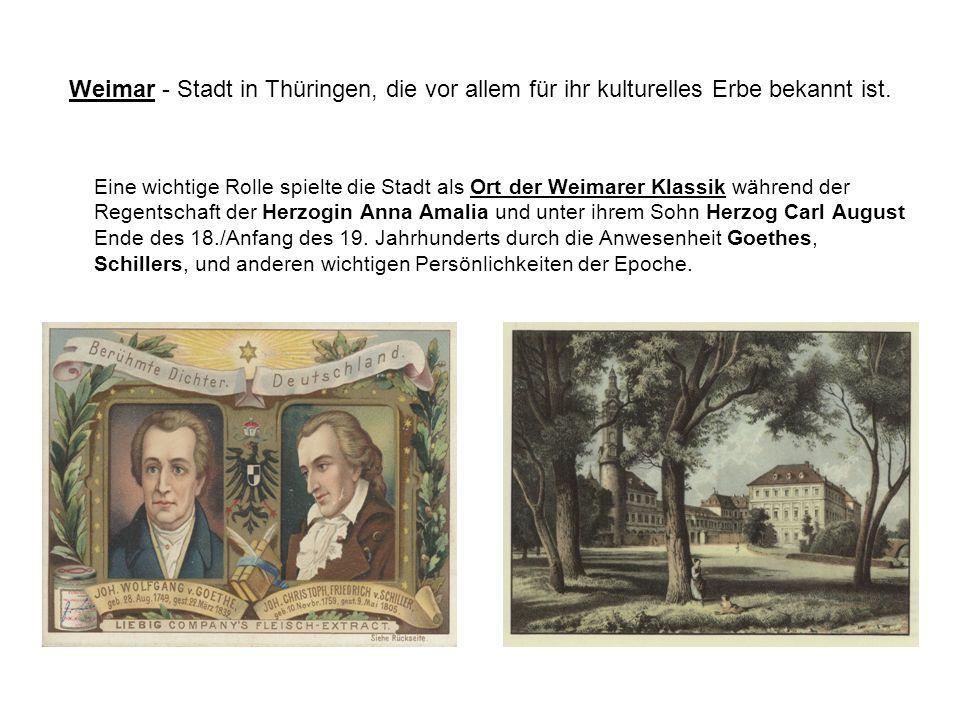 Weimar - Stadt in Thüringen, die vor allem für ihr kulturelles Erbe bekannt ist. Eine wichtige Rolle spielte die Stadt als Ort der Weimarer Klassik wä