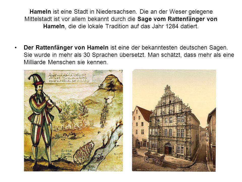 Hameln ist eine Stadt in Niedersachsen. Die an der Weser gelegene Mittelstadt ist vor allem bekannt durch die Sage vom Rattenfänger von Hameln, die di