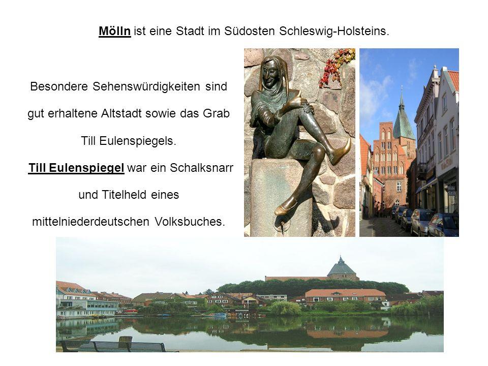 Mölln ist eine Stadt im Südosten Schleswig-Holsteins. Besondere Sehenswürdigkeiten sind gut erhaltene Altstadt sowie das Grab Till Eulenspiegels. Till