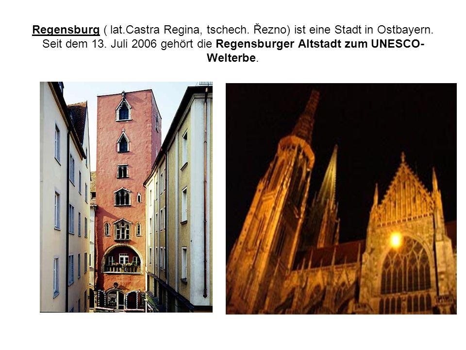 Regensburg ( lat.Castra Regina, tschech. Řezno) ist eine Stadt in Ostbayern. Seit dem 13. Juli 2006 gehört die Regensburger Altstadt zum UNESCO- Welte