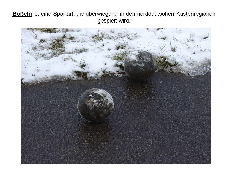 Boßeln ist eine Sportart, die überwiegend in den norddeutschen Küstenregionen gespielt wird.